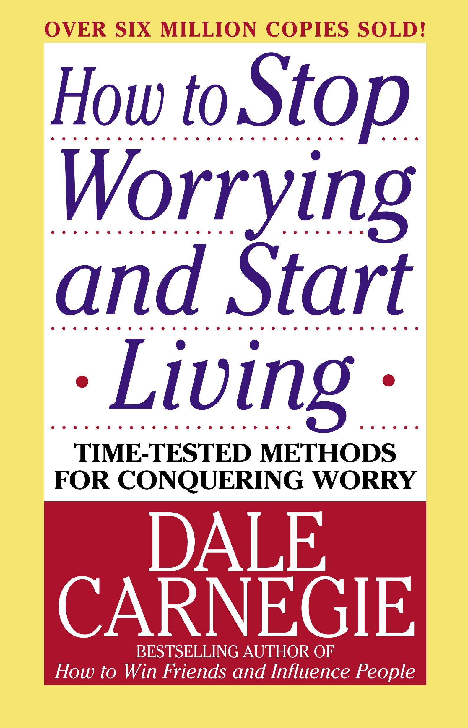 How to Stop Worrying and Start Living(by Dale Carnegie)