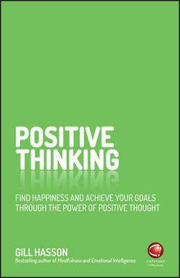 Positive Thinking (by Gill Hasson)